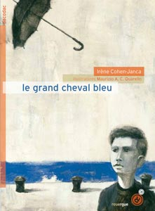 """Le grand cheval bleu"", Rouergue (France), 2011"